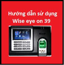 Hướng dẫn sử dụng Wise eye on 39