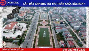 Lắp đặt camera tại Thị Trấn Chờ, Bắc Ninh